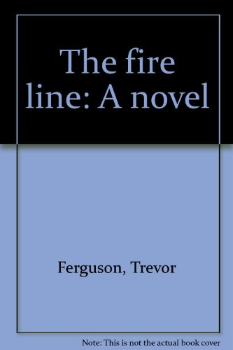 9780002243933: The fire line: A novel