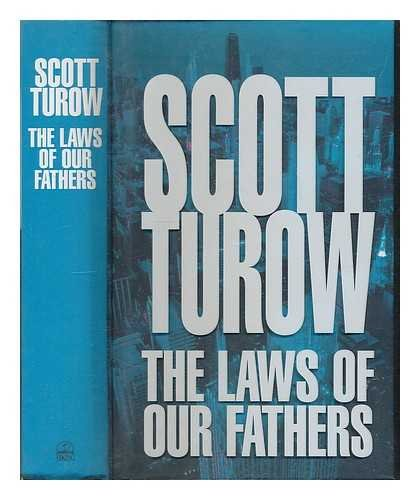 The Law of Our Fathers: TUROW, Scott