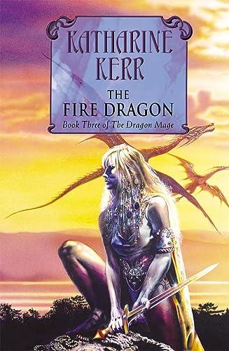 Fire Dragon, The: Katharine. Kerr