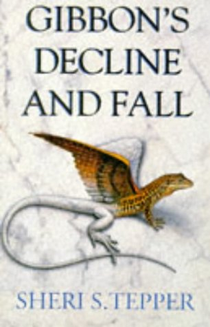 Gibbons Decline and Fall (0002246511) by Tepper, Sheri S.