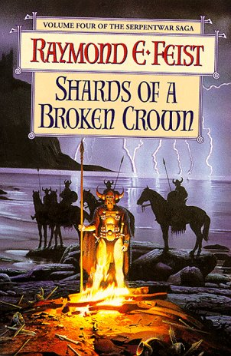 9780002246545: SHARDS OF A BROKEN CROWN: BOOK IV OF THE SERPENTWAR SAGA