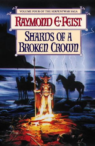 9780002246545: SHARDS OF A BROKEN CROWN: BOOK IV OF THE SERPENTWAR SAGA