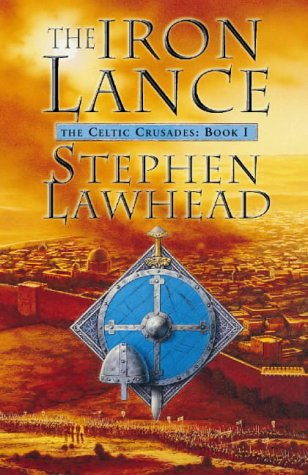 9780002246651: The Iron Lance (Celtic Crusades S)