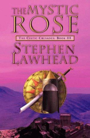 9780002246675: The Mystic Rose (The Celtic Crusades, Book Three)