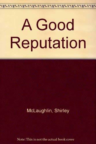 9780002250047: A Good Reputation