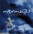 Mermaids: Nymphs of the Sea: Gachot, Theodore