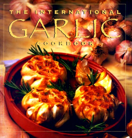 9780002250566: The International Garlic Cookbook