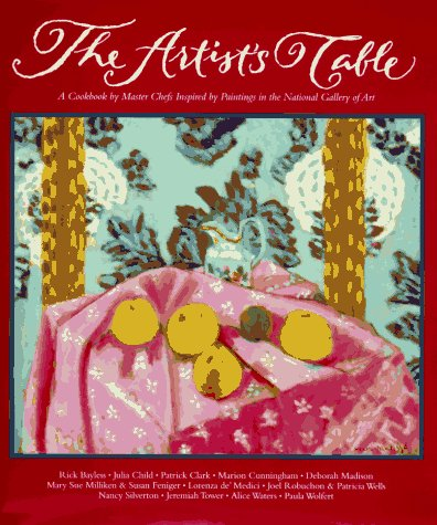 9780002250719: The Artist's Table: A Cookbook by Master Chefs Inspired by Paintings in the National Gallery of Art