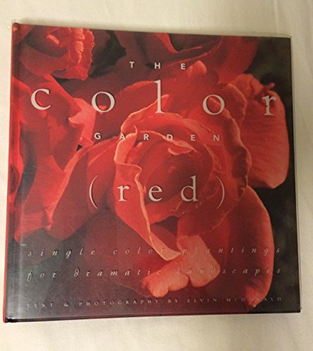 9780002250757: The Color Garden (Red : Single Color Plantings for Dramatic Landscapes)