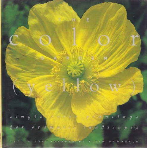 9780002250801: The Color Garden (Yellow : Single Color Plantings for Dramatic Landscapes)