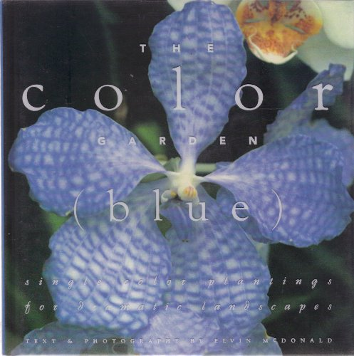 9780002250856: The Color Garden (Blue : Single Color Plantings for Dramatic Landscapes)