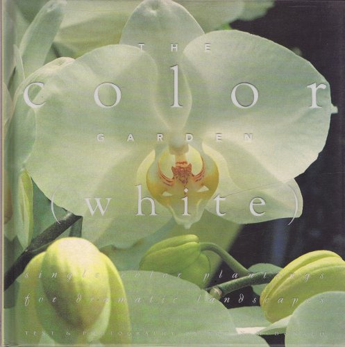 9780002250900: The Color Garden (White : Single Color Plantings for Dramatic Landscapes)