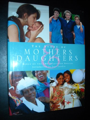 9780002251136: The Story of Mothers & Daughters: Based on the ABC Television Special
