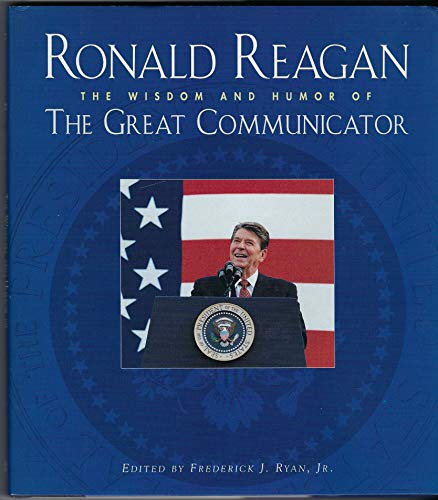 9780002251211: Ronald Reagan: The Wisdom and Humor of the Great Communicator
