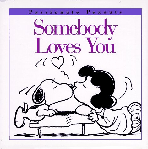 9780002251587: Somebody Loves You (Passionate Peanuts)