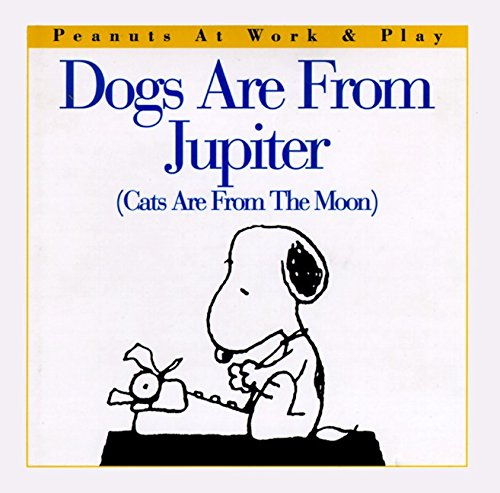 9780002252089: Dogs Are from Jupiter (Cats Are from the Moon) (Peanuts at Work & Play)