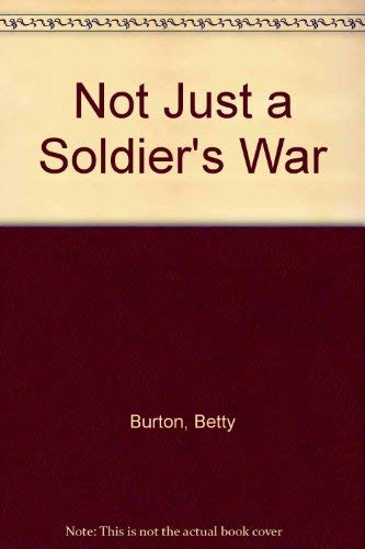 9780002253048: Not Just a Soldier's War