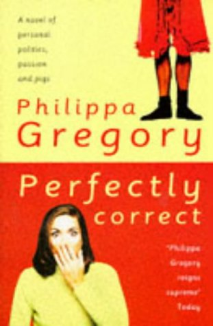 Perfectly Correct: PHILIPPA GREGORY