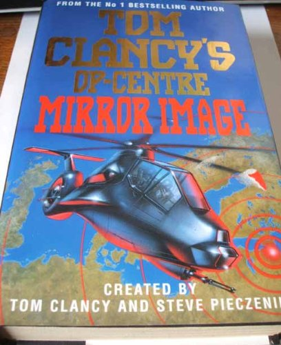 9780002253277: Mirror Image (Tom Clancy's Op-centre S.)