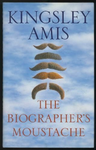 The Biographer's Moustache: Amis, Kingsley