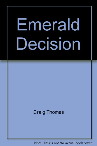 Emerald Decision (0002253747) by Craig Thomas