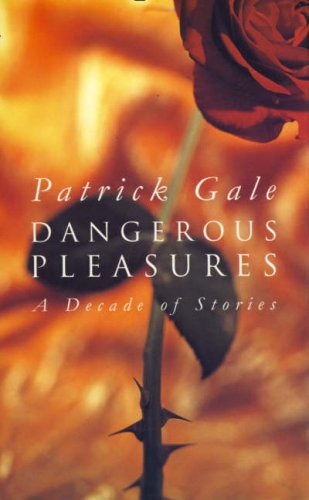 9780002253833: Dangerous Pleasures: A Decade of Stories