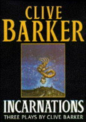 9780002254045: INCARNATIONS: 3 Plays by Clive Barker