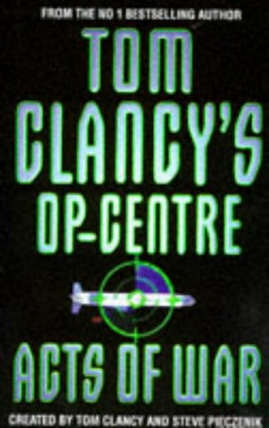 9780002254502: Acts of War (Tom Clancy's Op-centre)
