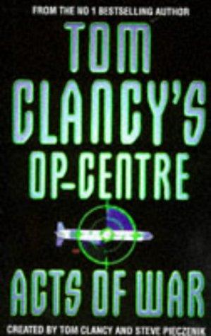 9780002254502: Acts of War (Tom Clancy's Op-centre)