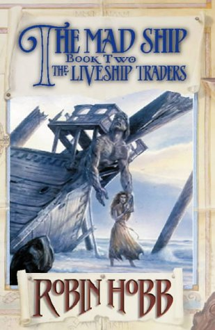 THE MAD SHIP: BOOK 2 OF THE LIVESHIP TRADERS (0002254794) by ROBIN HOBB