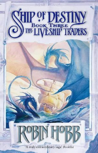 Ship of Destiny (Liveship Traders Vol-3): Hobb, Robin