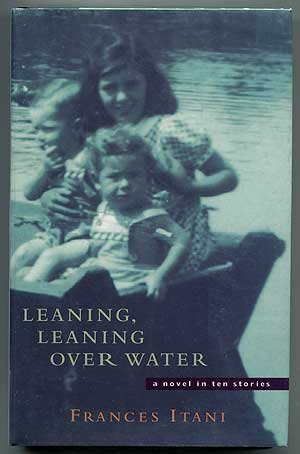 9780002255011: Leaning, leaning over water: A novel in ten stories