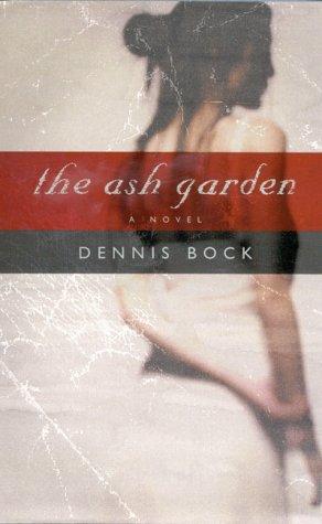 The Ash Garden: Bock, Dennis