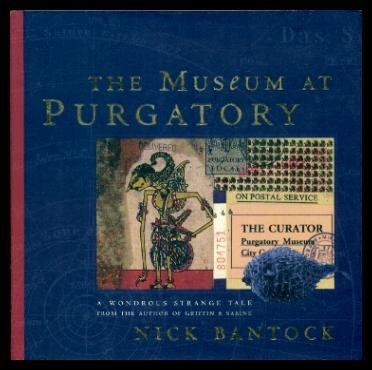 The Museum at Purgatory : A Wondrous Strange Tale from the Author of Griffin and Sabine