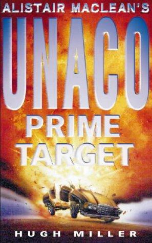 9780002255486: Alistair MacLean's UNACO – Prime Target
