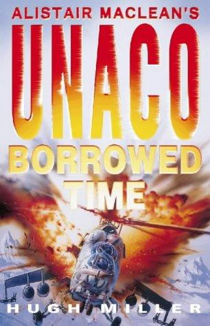 9780002255493: Alistair MacLean's UNACO - Borrowed Time