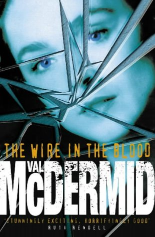 9780002255912: The Wire in the Blood (Tony Hill and Carol Jordan, Book 2)