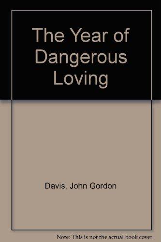 9780002256711: The Year of Dangerous Loving
