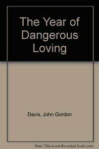 The Year of Dangerous Loving: John Gordon Davis