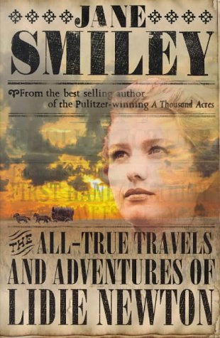 The All-True Travels and Adventures of Lidie Newton-SIGNEDFIRST PRINTING: Smiley, Jane