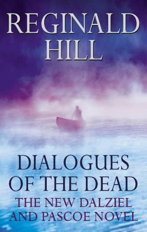 Dialogues of the dead (Dalziel & Pascoe Novel): HILL, Reginald