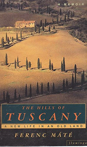 9780002258852: The Hills of Tuscany: A New Home in an Old Land