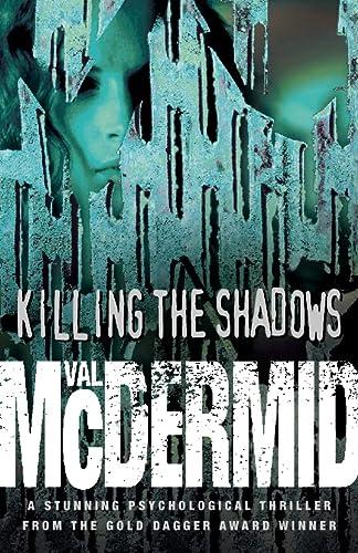 Killing the Shadows: McDermid, Val
