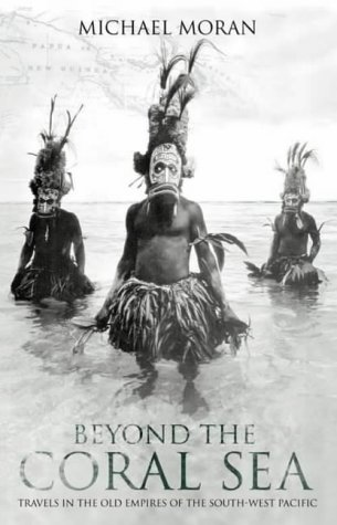 9780002261708: Beyond the Coral Sea: Travels in the Old Empires of the South-West Pacific