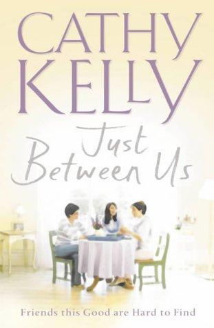 Just Between Us: Cathy Kelly