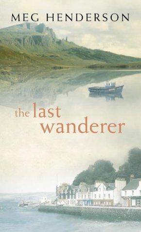 The Last Wanderer: Henderson, Meg