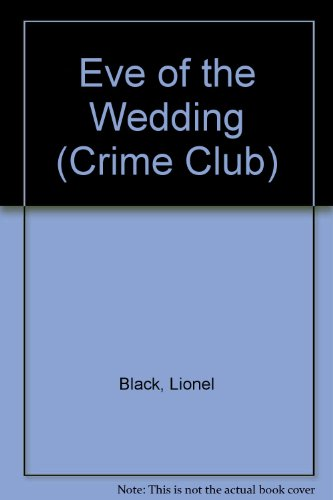9780002312783: Eve of the Wedding (Crime Club)