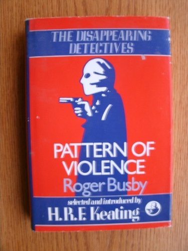 Pattern of Violence (Disappearing Detectives): Busby, Roger