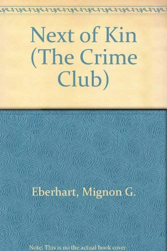 9780002314954: Next of Kin (The Crime Club)