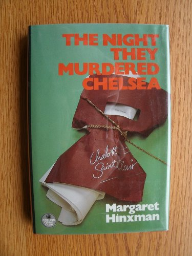 9780002314961: The Night They Murdered Chelsea (The Crime club)